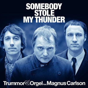 Somebody Stole My Thunder (feat. Magnus Carlson)