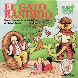 El Gato Bandido - Dramatización de la fábula de Rafael Pombo (Unabridged)