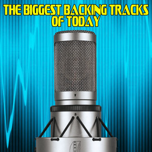 The Biggest Backing Tracks Of Today