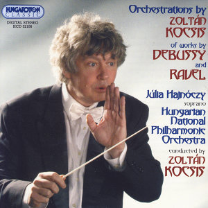 Orchestration by Zlotán Kocsis of works by Debussy and Ravel
