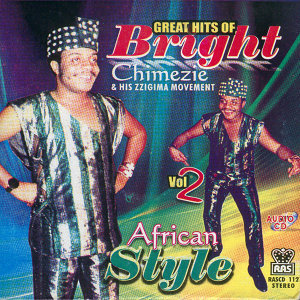 Greatest Hits Of Bright Chimezie & His Zzigima Movement Vol.2 African Style