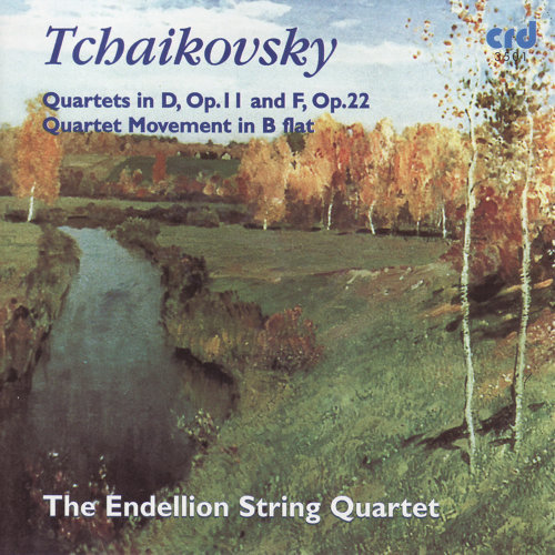 Tchaikovsky: Quartets In D, Op.11 And F, Op.22 / Quartet Movement In Be Flat