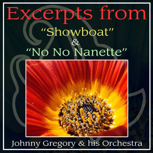 """Excerpts From """"Showboat"""" And """"No No Nanette"""""""