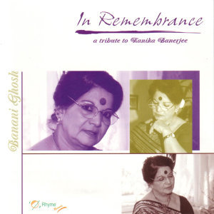 In Rememberance- A Tribute To Kanika Banerjee