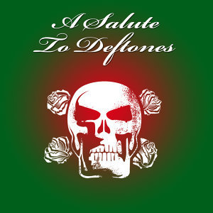 A Salute To Deftones