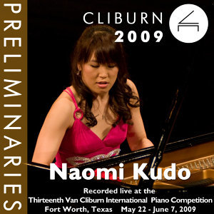 2009 Van Cliburn International Piano Competition: Preliminary Round - Naomi Kudo