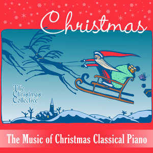 The Music of Christmas Classical Piano
