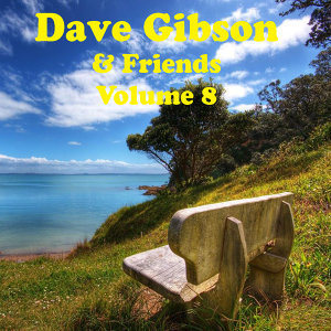 Dave Gibson and Friends Volume 8