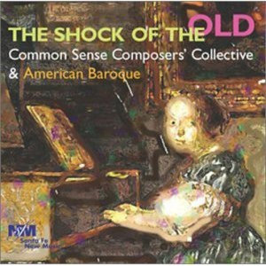 The Shock of the Old - Common Sense Composers' Collective
