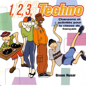 1,2,3 TECHNO: Songs for learning French II