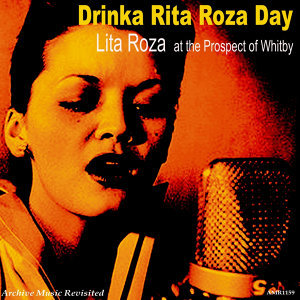At the Prospect of Whitby: Drinka Lita Roza Day