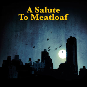 A Salute To Meatloaf