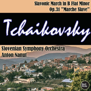 "Tchaikovsky: Slavonic March in B Flat Minor Op.31 ""Marche Slave"""