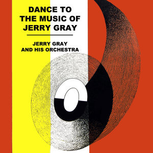 Dance To The Music Of Jerry Gray
