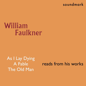 William Faulkner Reads From His Works: The Complete 1954 Caedmon Recordings