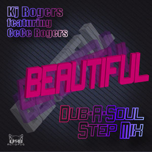 Beautiful (Dub-A-Soul Step Mix) [feat. CeCe Rogers] - Single