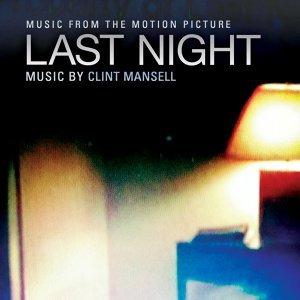 Last Night - Massy Tadjedin's Original Motion Picture Soundtrack