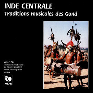 Inde Centrale: Traditions musicales des Gond – Central India: Musical Traditions of the Gond