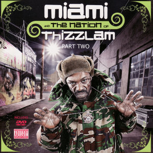 Miami and the Nation of Thizzlam Part Two