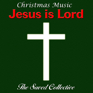Christmas Music Jesus Is Lord