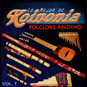 Lo Mejor de Koinonia, Folclore Andino Vol. 1