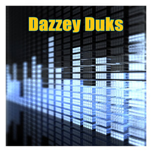 Dazzey Duks (Made Famous by Duice)