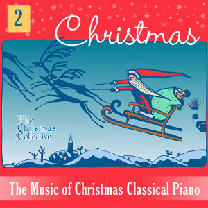 The Music of Christmas Classical Piano 2