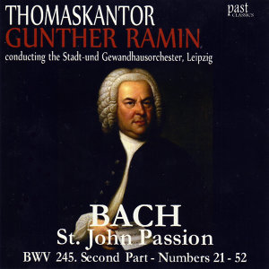 Bach: St. John Passion BWV 245. Second Part - Numbers 21-52
