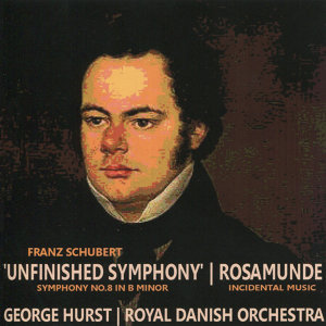 "Schubert: Symphony No. 8 in B Minor - ""Unfinished Symphony"", Rosamunde - Incidental Music"