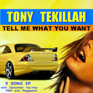 Tell Me What You Want - EP
