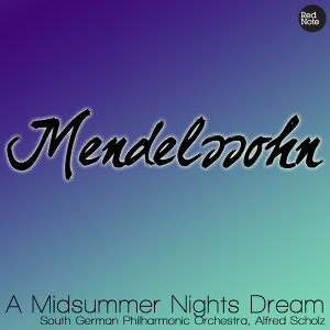 Mendelssohn - A Midsummer Nights Dream