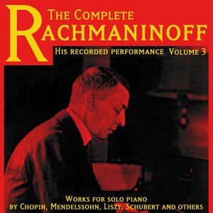 The Complete Rachmaninoff, Vol. 3