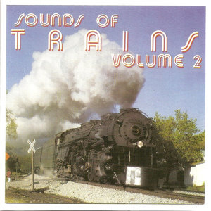 Sounds of Trains, Volume 2