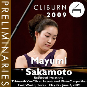 2009 Van Cliburn International Piano Competition: Preliminary Round - Mayumi Sakamoto