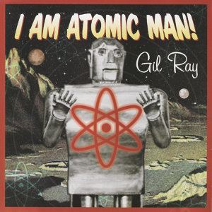 I Am Atomic Man!