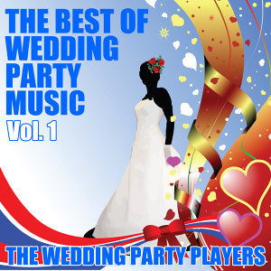 The Best of Wedding Party Music Vol. 1