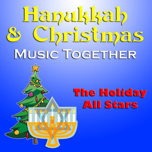 Hanukkah & Christmas Music Together