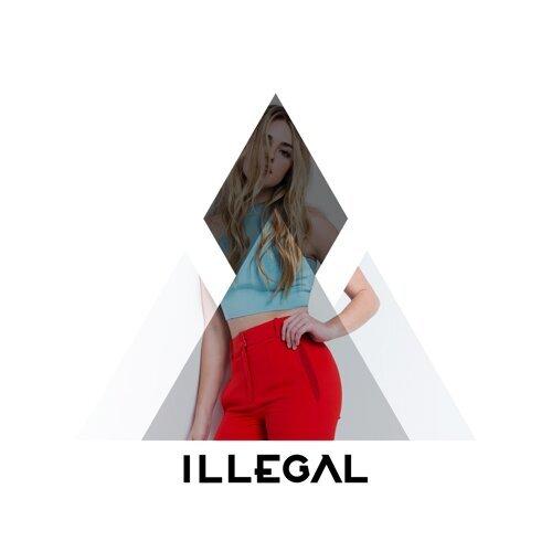 Illegal Feat. Katelyn Tarver