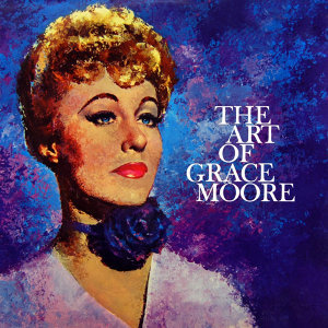 The Art Of Grace Moore