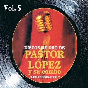 Discos de Oro: Pastor López y Su Combo Volume 5