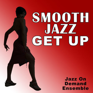 Smooth Jazz Get Up