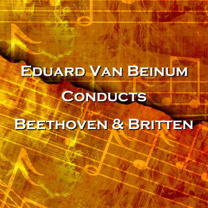 Conducts Beethoven & Britten