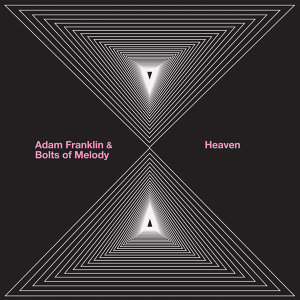 Adam Franklin & Bolts of Melody / Heaven Split 7""