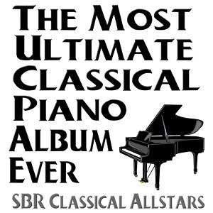 The Most Ultimate Classical Piano Album Ever