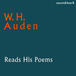 W. H. Auden Reads His Poems