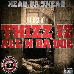 The Best Of: Thizz Iz All N Da Doe