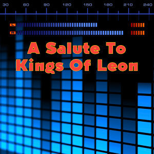 A Salute To Kings Of Leon