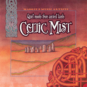 Celtic Mist - Quiet Moods From Ancient Lands
