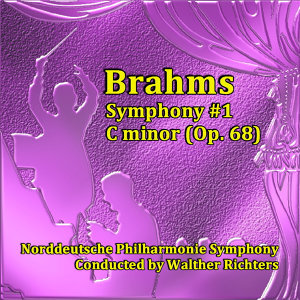 Brahms: Symphony No. 1 in C Minor, Op. 68