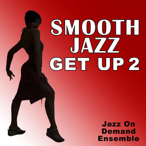 Smooth Jazz Get Up 2